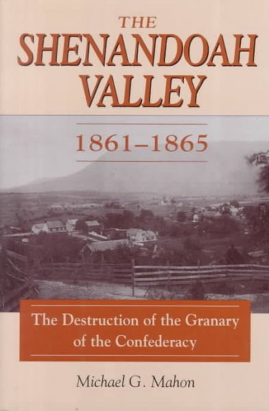 Shenandoah Valley, 1861-65: The Destruction of Granary of the Confederacy cover