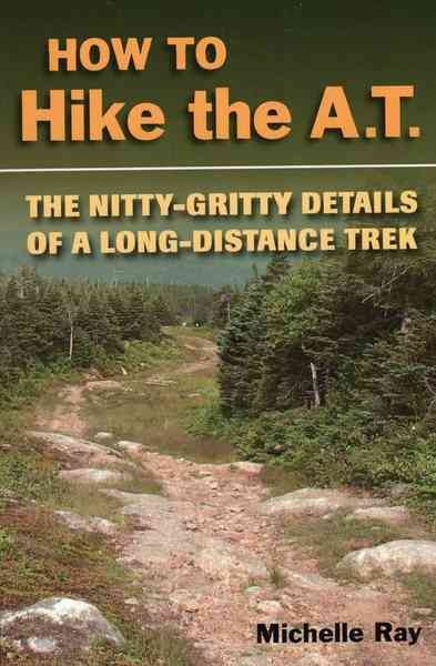 How to Hike the A.T.: The Nitty-Gritty Details of a Long-Distance Trek cover