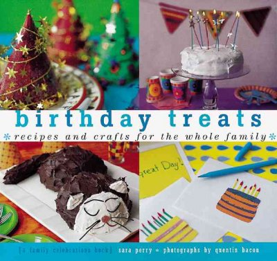 Birthday Treats: Recipes and Crafts for the Whole Family (Treats: Just Great Recipes) cover