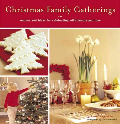 Christmas Family Gatherings: Recipes and Ideas for Celebrating with People You Love cover