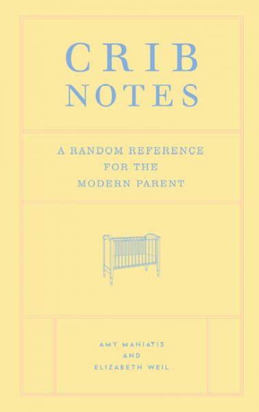 Crib Notes: A Random Reference for the Modern Parent cover