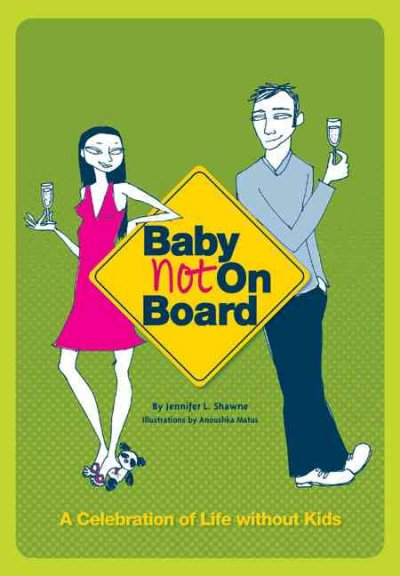 Baby Not on Board: A Celebration of Life without Kids cover