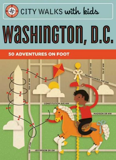 City Walks with Kids: Washington D.C.: 50 Adventures on Foot cover