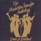 The Manhattan Transfer Anthology: Down In Birdland cover