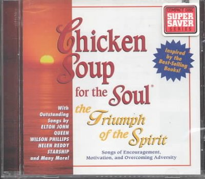 Chicken Soup For The Soul: The Triumph Of The Spirit - Songs Of Encouragement And Motivation And Overcoming Adversity cover