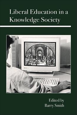 Liberal Education in a Knowledge Society cover