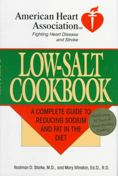 Low-Salt Cookbook: A Comp Guide to Reducing Sodium & Fat in Diet (American Heart Association) cover