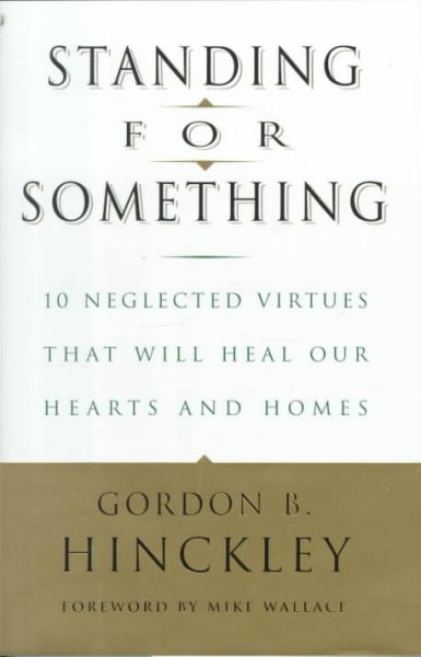 Standing for Something: 10 Neglected Virtues That Will Heal Our Hearts and Homes cover