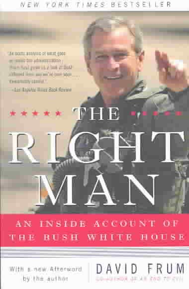 The Right Man: An Inside Account of the Bush White House cover