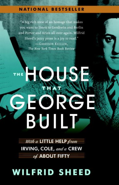 The House That George Built: With a Little Help from Irving, Cole, and a Crew of About Fifty cover