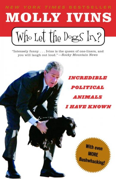 Who Let the Dogs In?: Incredible Political Animals I Have Known cover