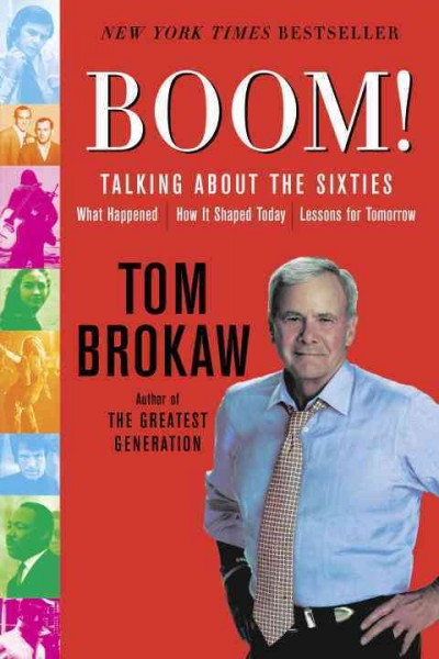 Boom!: Talking About the Sixties: What Happened, How It Shaped Today, Lessons for Tomorrow cover