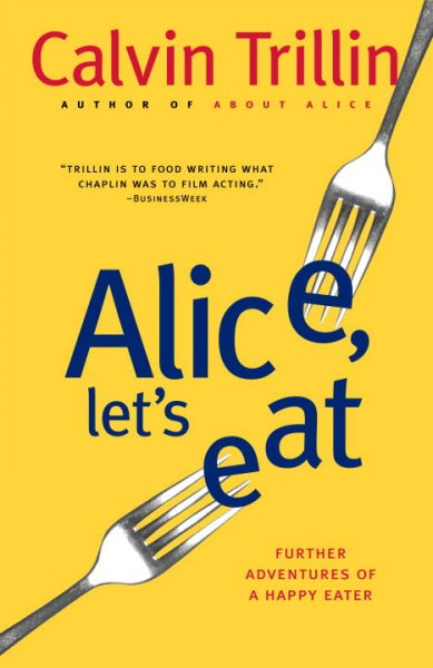 Alice, Let's Eat: Further Adventures of a Happy Eater cover