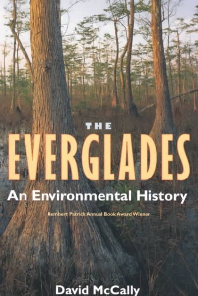 The Everglades: An Environmental History (Florida History and Culture) cover