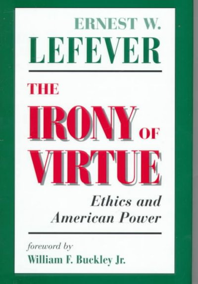 The Irony Of Virtue: Ethics And American Power cover