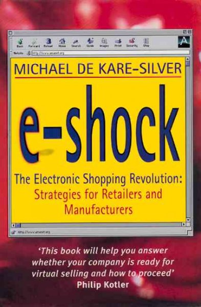 E-shock: The Electronic Shopping Revolution: Strategies for Retailers and Manufacturers cover