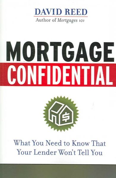 Mortgage Confidential: What You Need to Know That Your Lender Won't Tell You cover