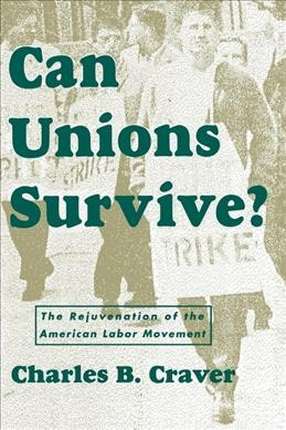 Can Unions Survive?: The Rejuvenation of the American Labor Movement cover