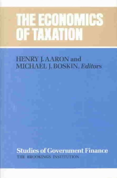 The Economics of Taxation (Studies of Government Finance: Second Series)