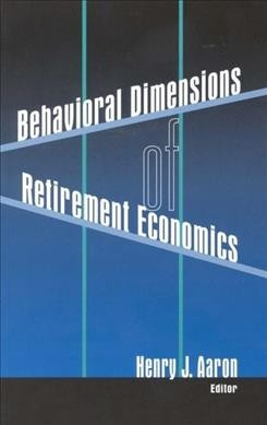 Behavioral Dimensions of Retirement Economics
