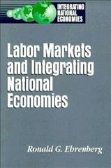 Labor Markets and Integrating National Economies (Integrating National Economies : Promise and Pitfalls) cover