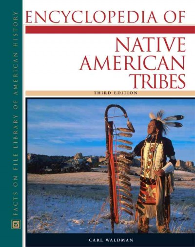 Encyclopedia of Native American Tribes (Facts on File Library of American History) cover