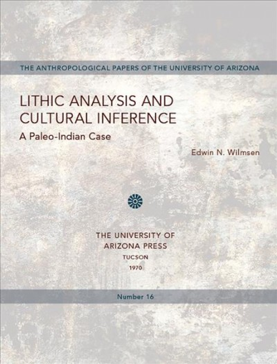 Lithic Analysis and Cultural Inference: A Paleo-Indian Case (Anthropological Papers) cover