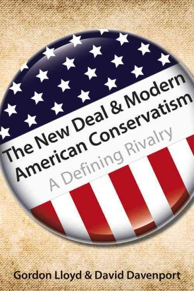 The New Deal and Modern American Conservatism: A Defining Rivalry (Volume 642) (Hoover Institution Press Publications) cover