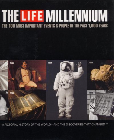 The Life Millennium: The 100 Most Important Events and People of the Past 1000 Years cover