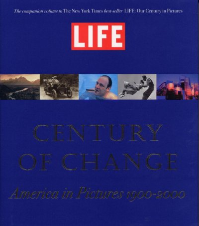 LIFE: Century of Change: America in Pictures 1900-2000 cover