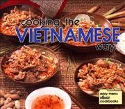 Cooking the Vietnamese Way (Easy Menu Ethnic Cookbooks) cover