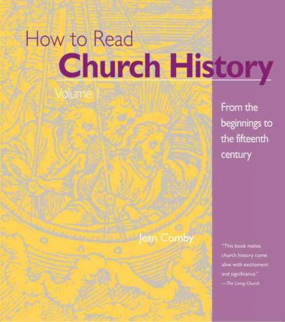 How to Read Church History Volume 1: From the Beginnings to the Fifteenth Century (1) (The Crossroad Adult Christian Formation) cover