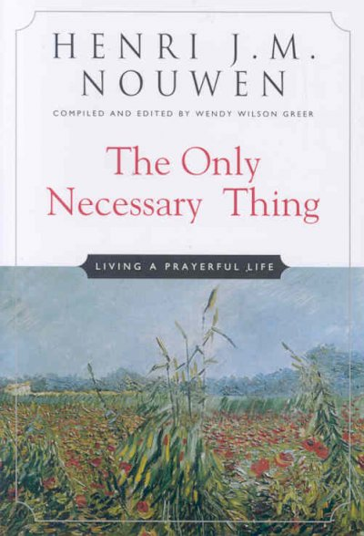 The Only Necessary Thing: Living a Prayerful Life cover