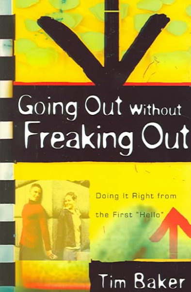 Going Out Without Freaking Out: Doing It Right from the First Hello cover