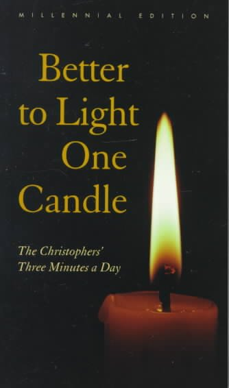 Better to Light One Candle: The Christophers' Three Minutes a Day: Millennial Edition cover