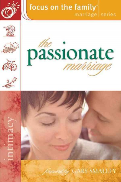 The Passionate Marriage (Focus on the Family Marriage Series) cover