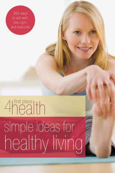 Simple Ideas for Healthy Living (First Place 4 Health) cover