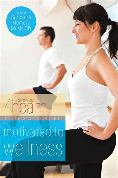 Motivated to Wellness (First Place 4 Health Bible Study Series) cover