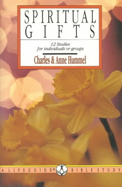 Spiritual Gifts: 12 Studies for Individuals of Groups (A Lifeguide Bible Study Guide) cover