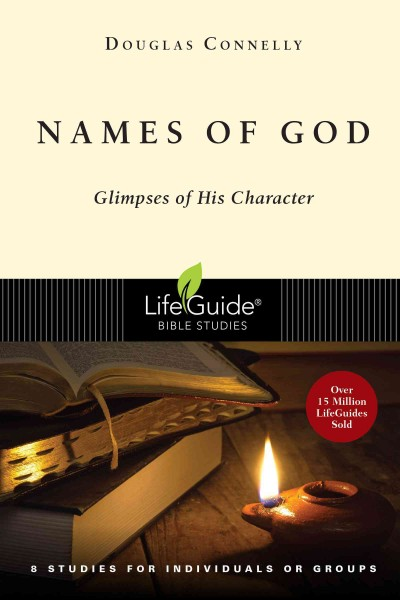 Names of God: Glimpses of His Character (Lifeguide(r) Bible Studies)