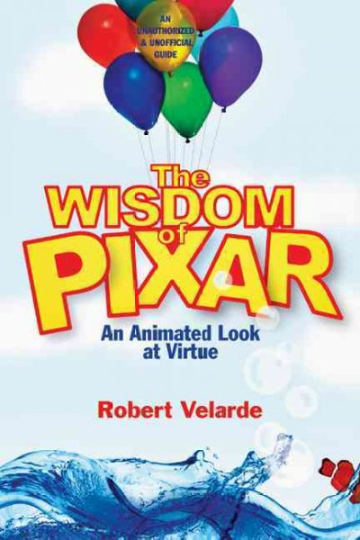 The Wisdom of Pixar: An Animated Look at Virtue cover