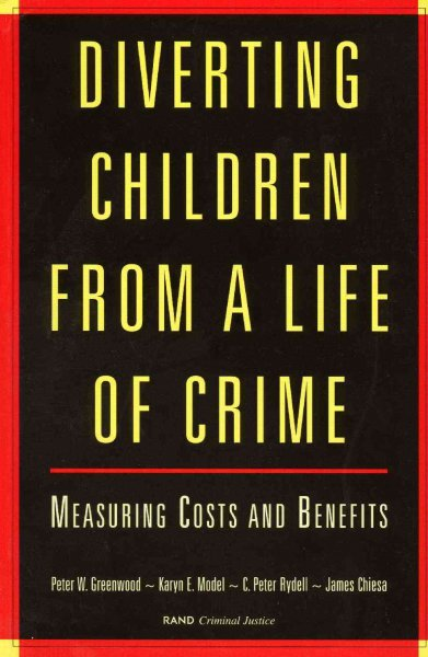 Diverting Children from a Life of Crime: Measuring Costs and Benefits cover