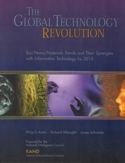 The Global Technology Revolution: Bio/Nano/Materials Trends and Their Synergies with Information Technology by 2015 cover