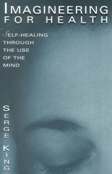 Imagineering for Health: Self-Healing Through the Use of the Mind (Quest Book) cover