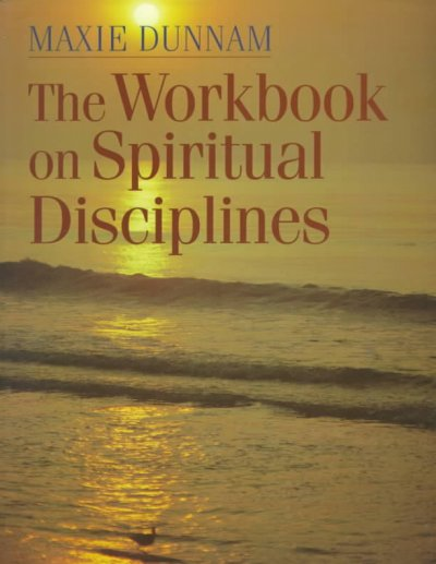 The Workbook on Spiritual Disciplines (Maxie Dunnam Workbook Series) cover