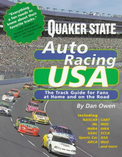 Quaker State Auto Racing USA: A Complete Track Guide for Fans at Home and on the Road