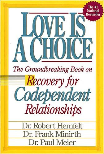Love Is A Choice Recovery for Codependent Relationships cover