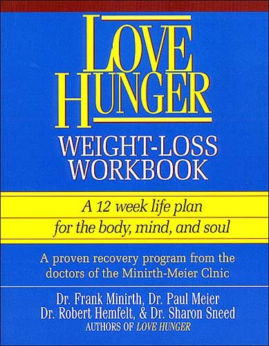 Love Hunger  Weight-Loss Workbook ~ A 12 week life plan for the body, mind, and soul cover