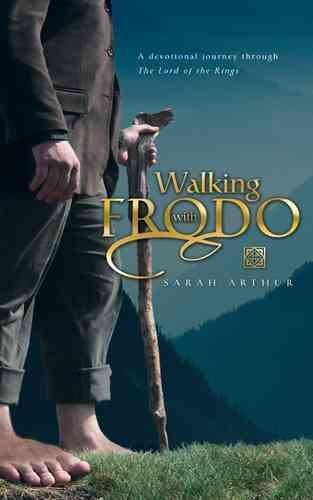 Walking With Frodo: A Devotional Journey Through the Lord of the Rings cover