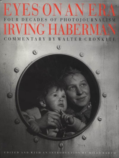 Eyes on an Era: Four Decades of Photojournalism by Irving Haberman cover